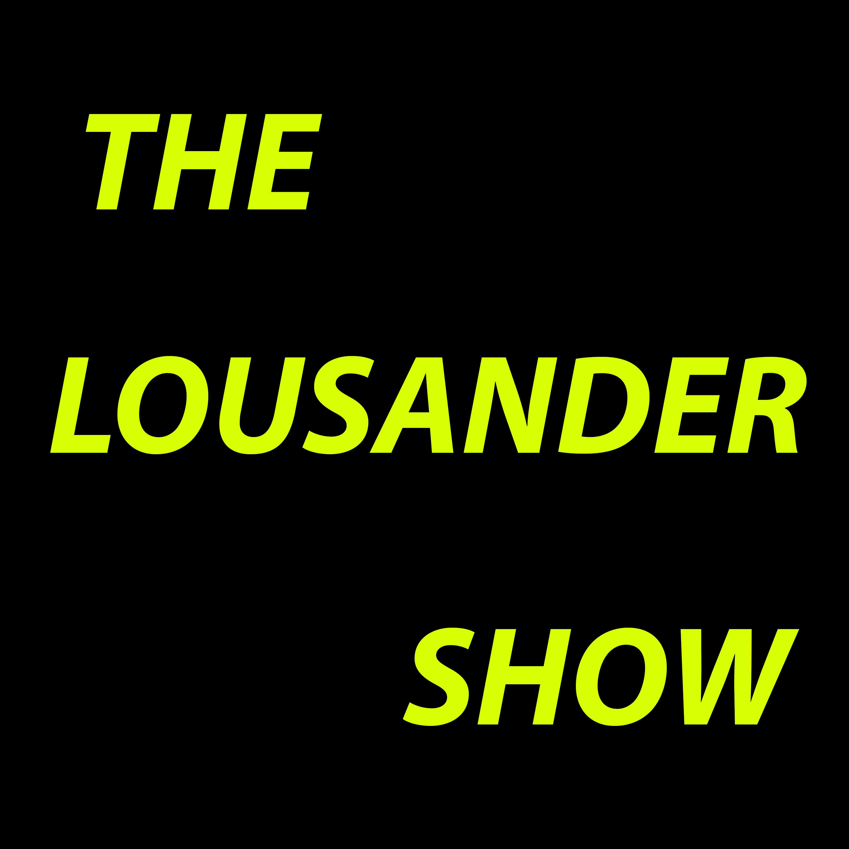 The Lousander Show